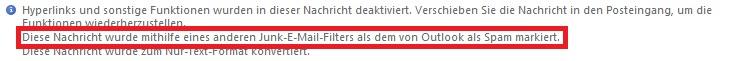 """""""Diese Nachricht wurde mithilfe eines anderen Junk-E-Mail-Filter als dem von Outlook als Spam markiert."""""""