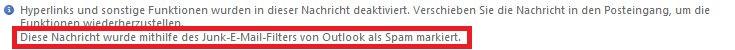 """""""Diese Nachricht wurde mithilfe des Junk-Filters von Outlook als Spam markiert."""""""