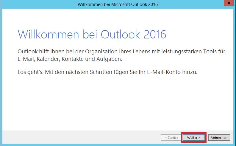 """Das Bild zeigt das Willkommen-Fenster von Outlook 2016. Sie sollen auf """"Weiter"""" klicken."""
