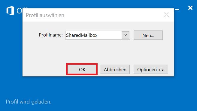 """Hier wird gezeigt, dass Sie im Fenster """"Profil auswählen"""" den Profilnamen """"SharedMailbox"""" auswählen sollen. Dann sollen Sie auf """"OK"""" klicken."""